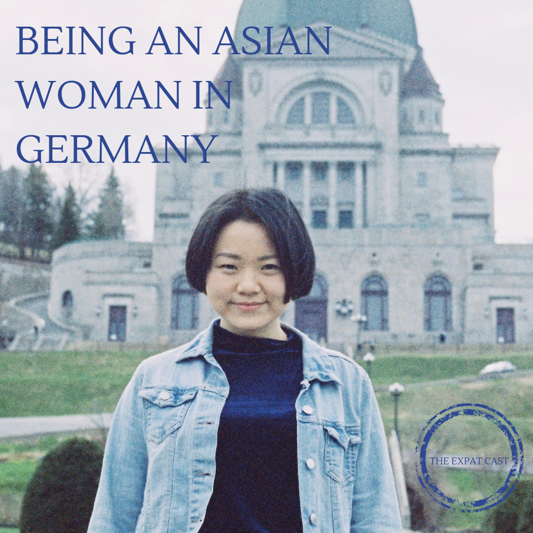 Being an Asian Woman in Germany with April | The Expat Cast | Asian