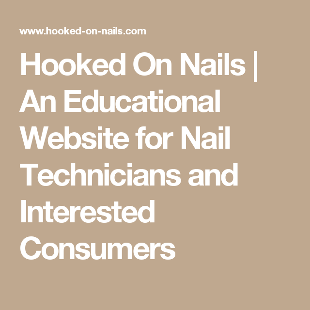 Hooked On Nails | An Educational Website for Nail Technicians and ...