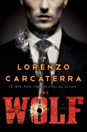 The Mob Takes on Terrorism: Lorenzo Carcaterra's The Wolf | Everyday eBook