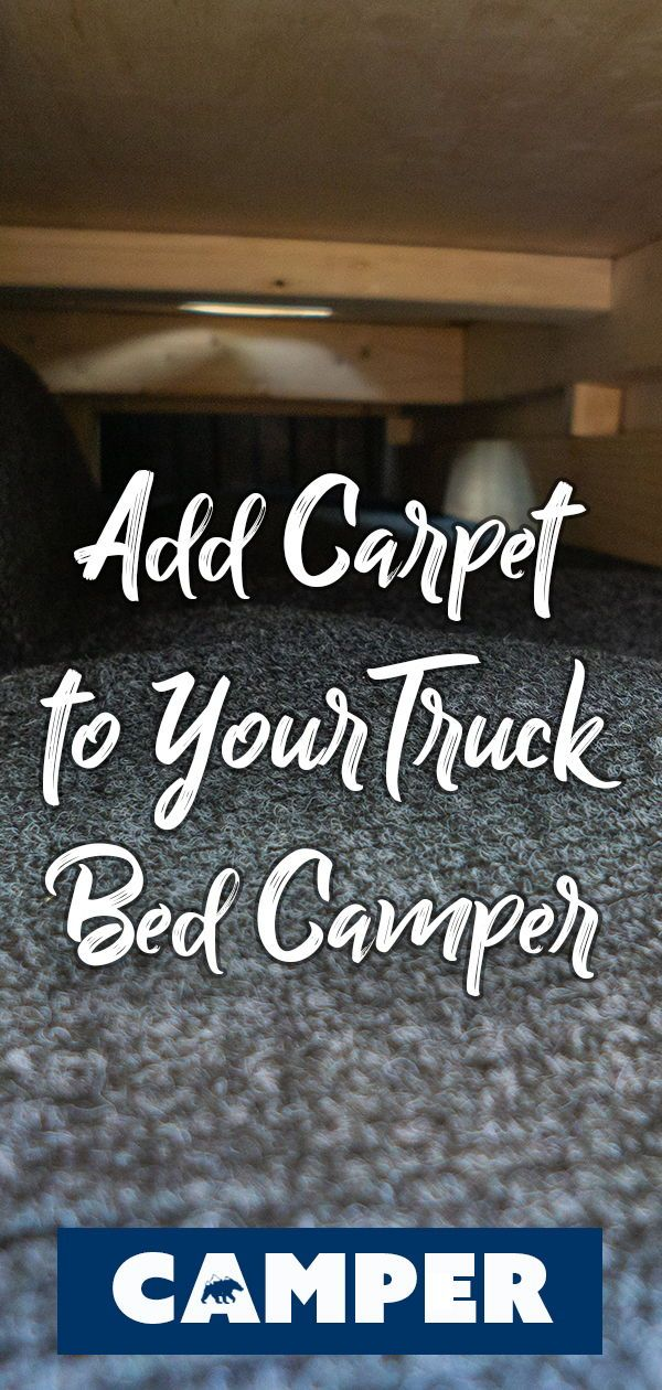 Insulate Your Truck Bed Camper Truck bed camper, Truck
