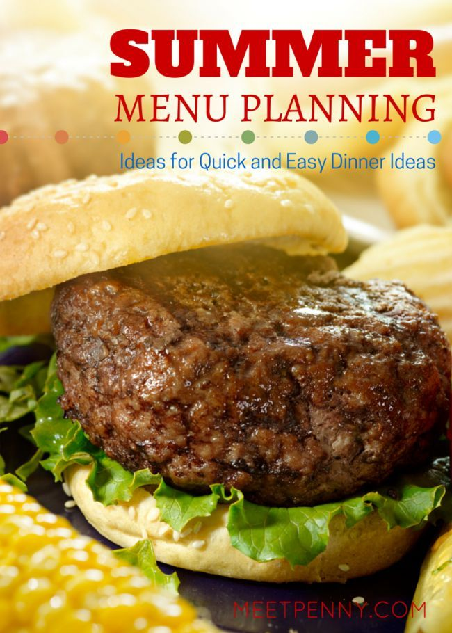 summer menu planning ideas for quick and easy dinner ideas