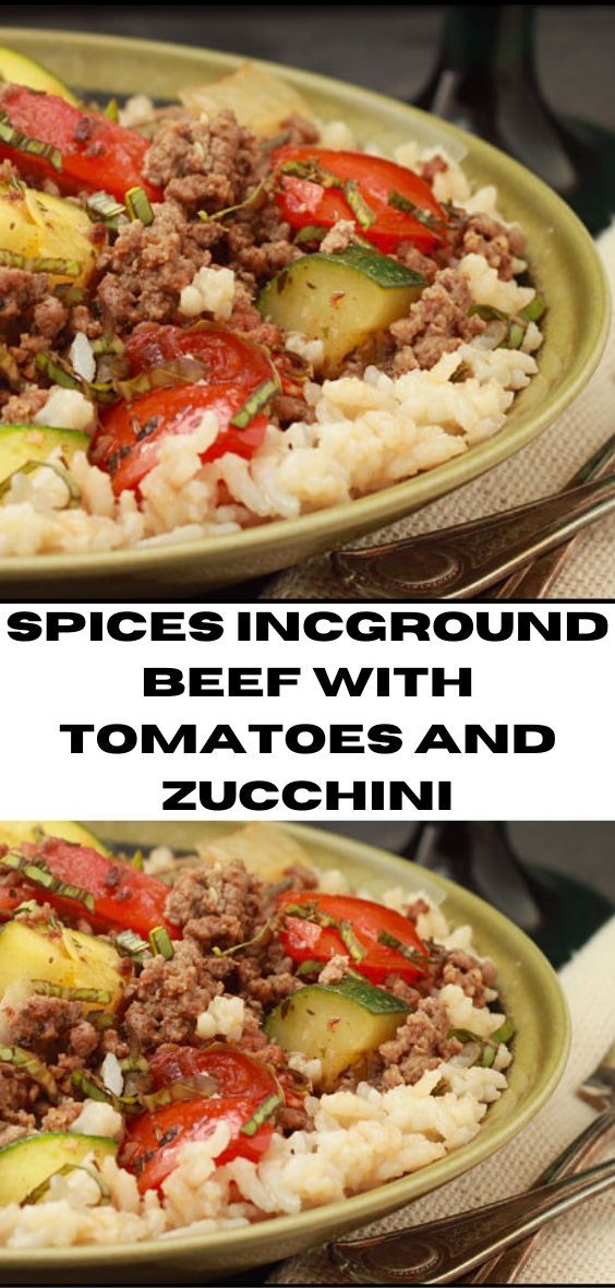 Ground Beef With Tomatoes And Zucchini In 2020 Recipes Delish Recipes Favorite Recipes