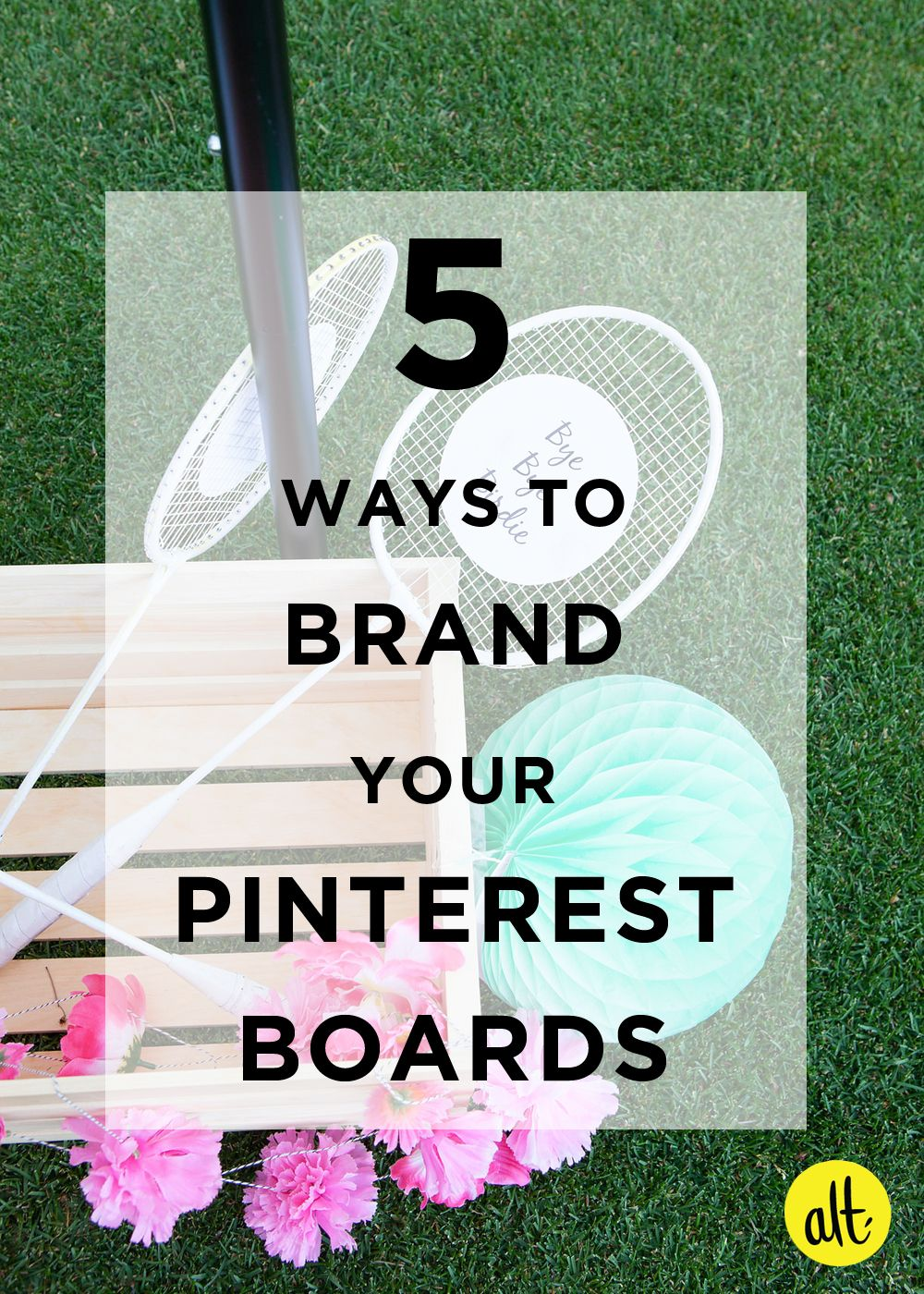 have you evaluated your Pinterest feed lately? 5 ways to best brand your Pinterest boards.