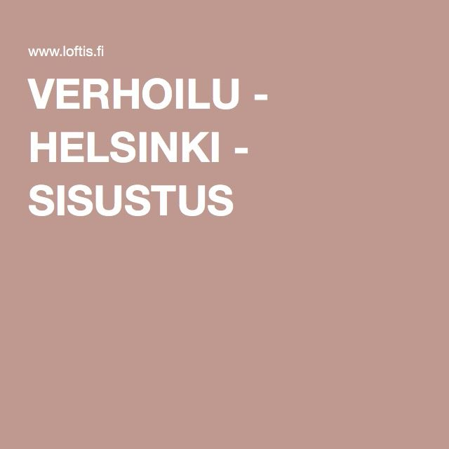 VERHOILU - HELSINKI - SISUSTUS