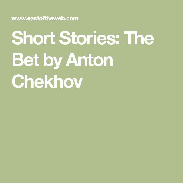 short story the bet by anton p chekhov