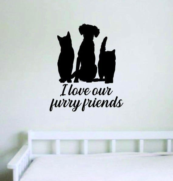 I Love Our Furry Friends Quote Wall Decal Sticker Bedroom Home Room Art Vinyl Decor Cute Animals Pup