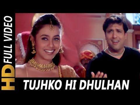 Tujhko Hi Dulhan Banaunga Sonu Nigam Chalo Ishq Ladaaye 2000 Songs Govinda Rani Mukerji Bollywood Songs Songs 2000 Songs