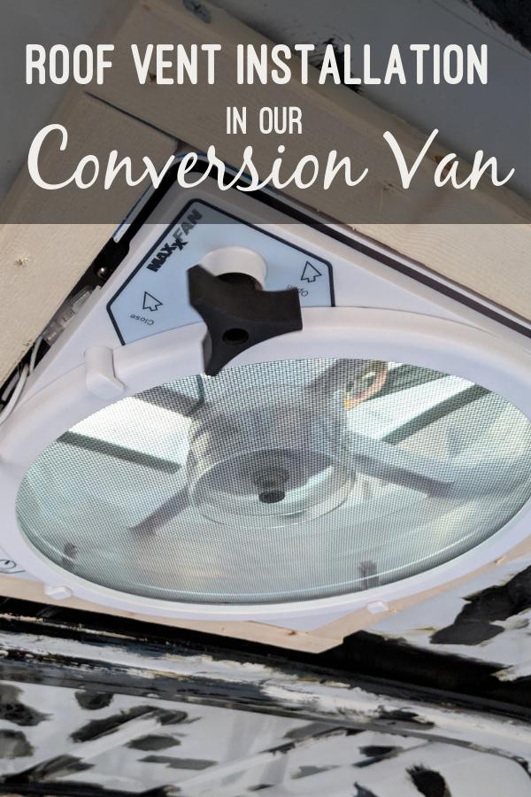 Installing Roof Vent Fan In Conversion Van Project Vagrant Van Conversion Van Life Van