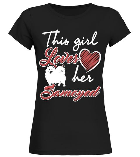 This Girl Loves Her Samoyed Cute Gifts T-Shirts  2befdf73e