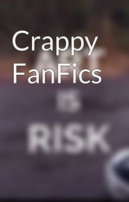 """You should read """"Crappy FanFics"""" on #wattpad #fanfiction http://w.tt/1rKTitu It's a humor based collection of poorly written fan fiction that is meant purely to make you laugh."""