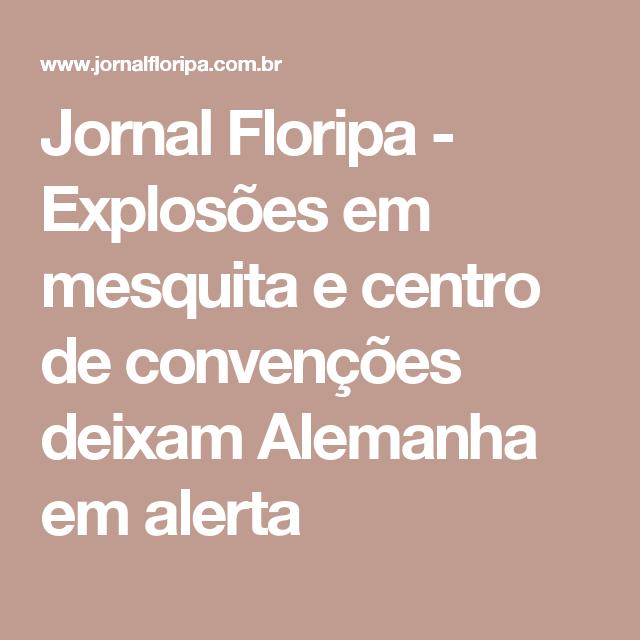 Jornal Floripa - Explosões em mesquita e centro de convenções deixam Alemanha em alerta