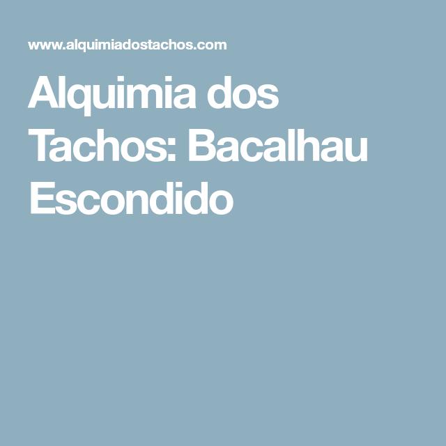 Alquimia dos Tachos: Bacalhau Escondido