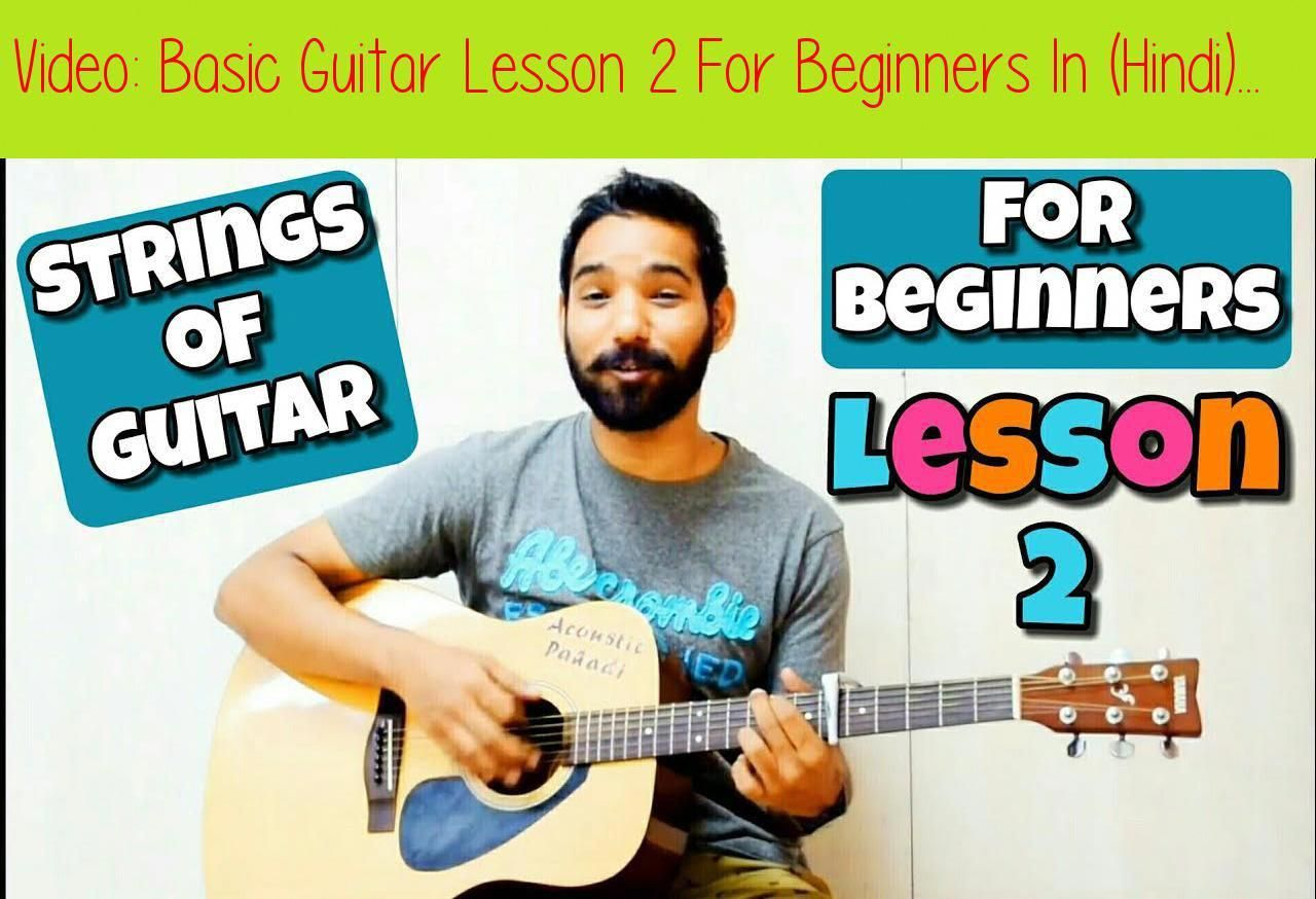 Basic Guitar Lesson 2 For Beginners In Hindi Byhey Friends This Is Sandy I Am Very Th Basic Guitar Lessons Guitar Chords Beginner Guitar Songs For Beginners
