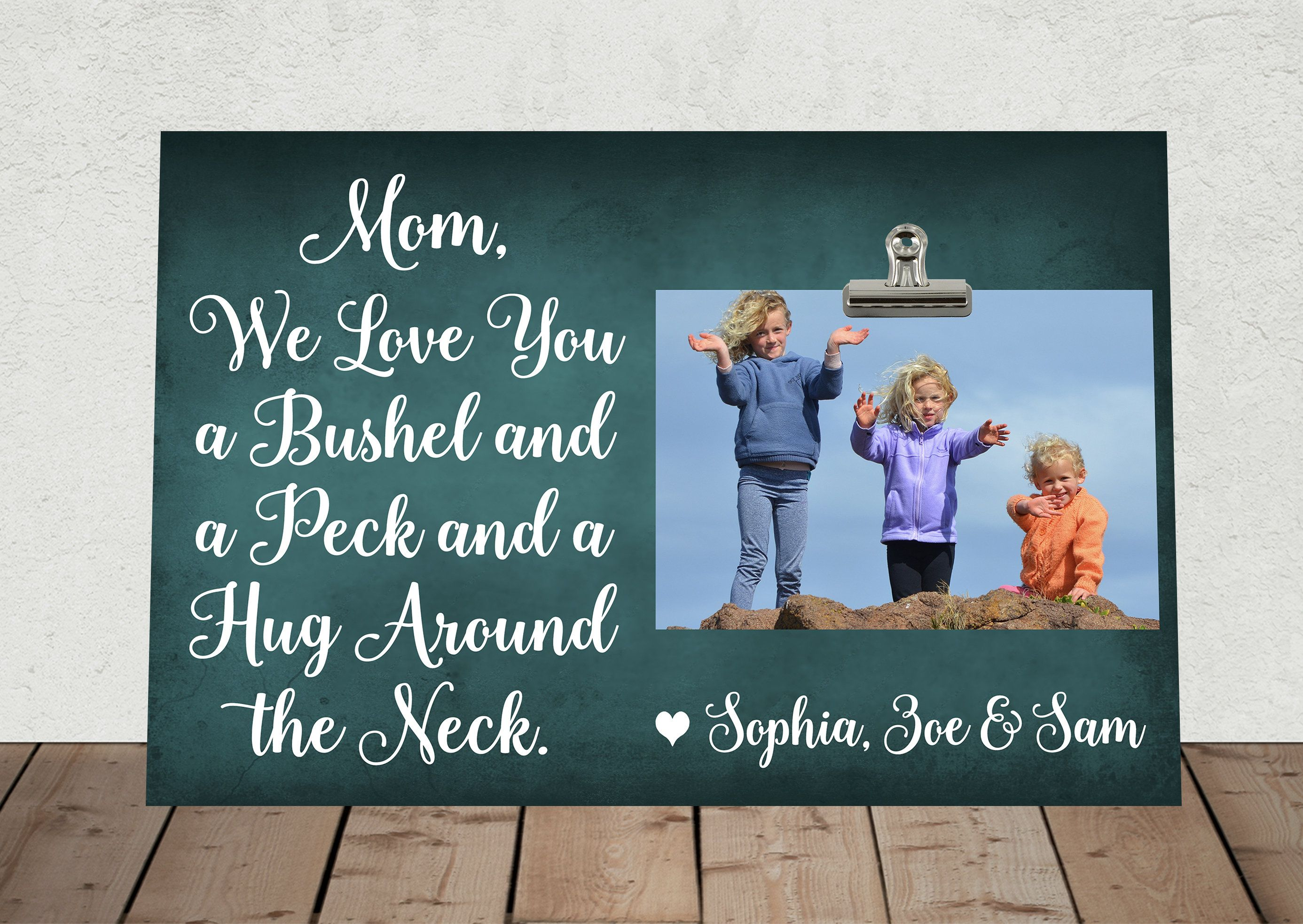 MOTHERS Day Gift, FREE Design Proof, We Love You a Bushel and a Peck ...