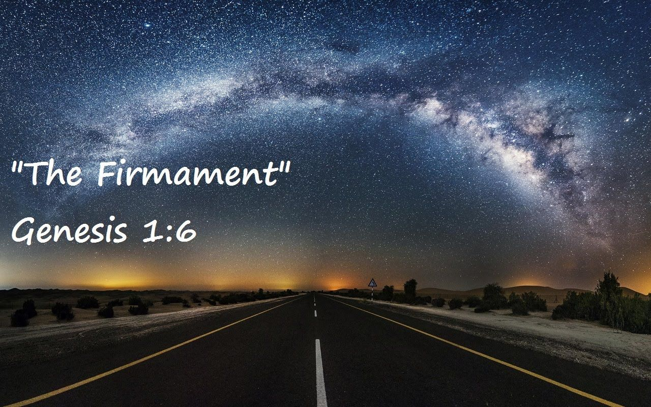 The Firmament And The Waters Above Flat Earth The Earth
