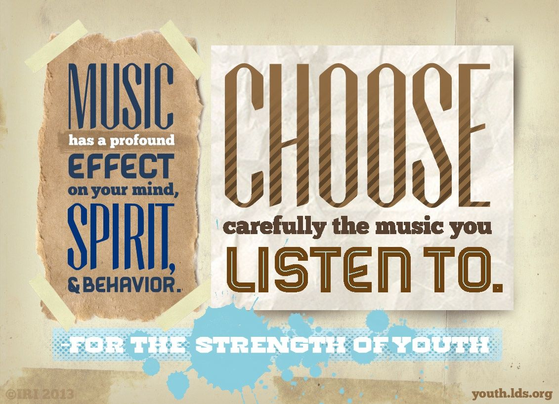 """Lds Quotes For Youth: """"Music Has A Profound Effect On Your Mind, Spirit, And"""