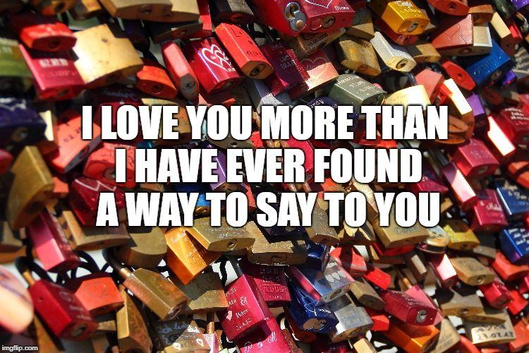 Custom Image Love You Meme Love You More Than Love You More