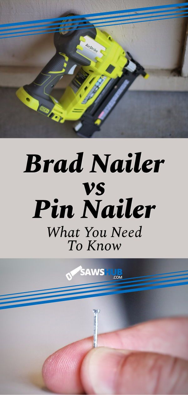 Brad Nailer vs Pin Nailer: When to Use Each Nail Gun
