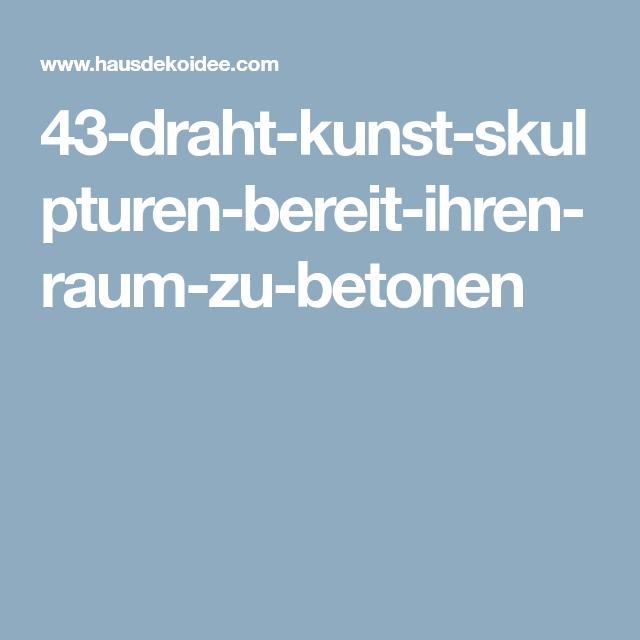 43-draht-kunst-skulpturen-bereit-ihren-raum-zu-betonen | Baschdln ...