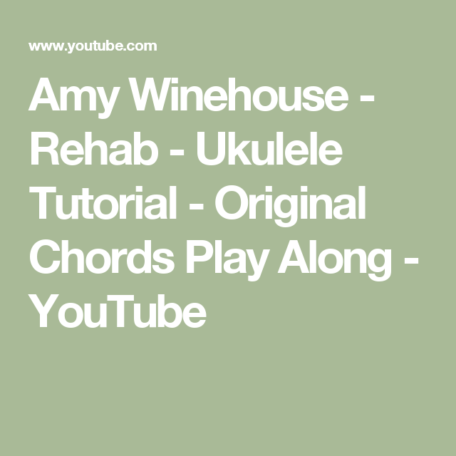 Amy Winehouse - Rehab - Ukulele Tutorial - Original Chords Play ...