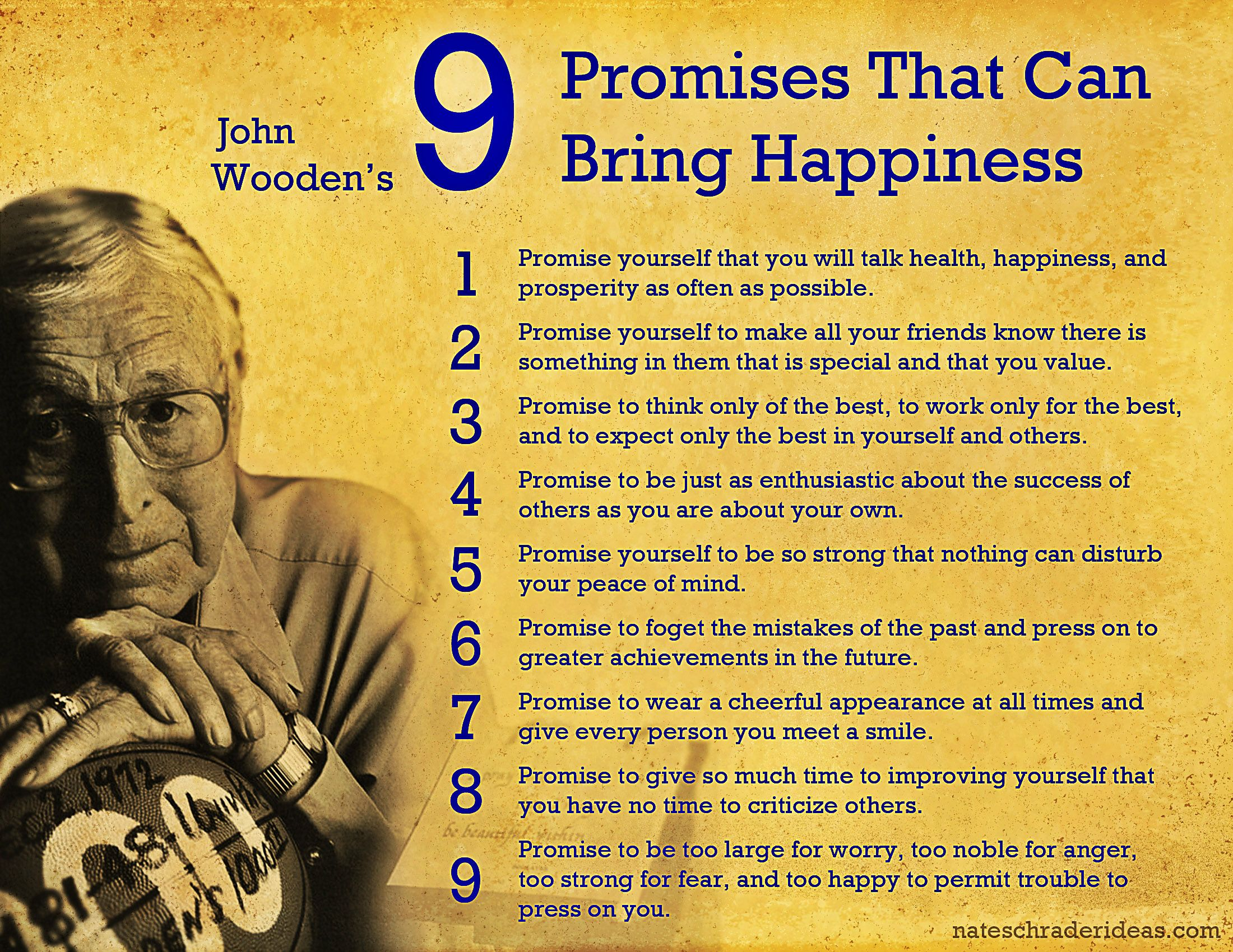 John Wooden Leadership Quotes Endearing John Wooden's Nine Promises That Can Bring Happiness Inspirational . Design Ideas