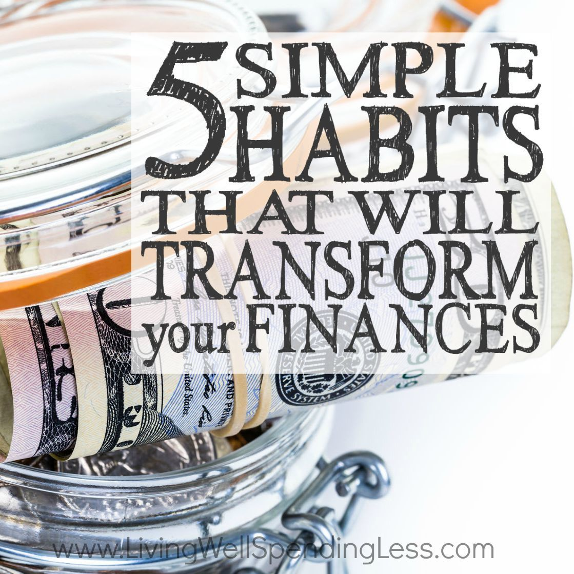 5 Simple Habits That Will Transform Your Finances With
