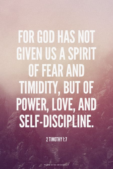For god has not given us a spirit of fear and timidity but of power for god has not given us a spirit of fear and timidity but of power love and self discipline 2 timothy 17 negle Image collections