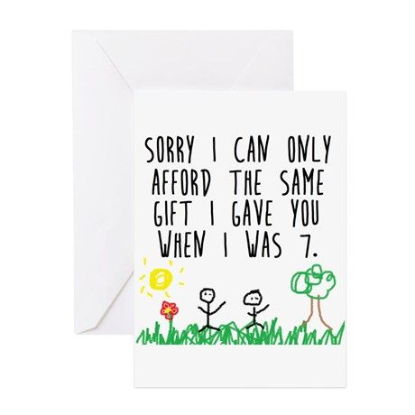 Sorry I M Broke Greeting Card Sprry I M Broke Greeting Cards By Sunnydaygifts Cafepress In 2021 Funny Anniversary Cards Funny Birthday Cards Funny Greeting Cards