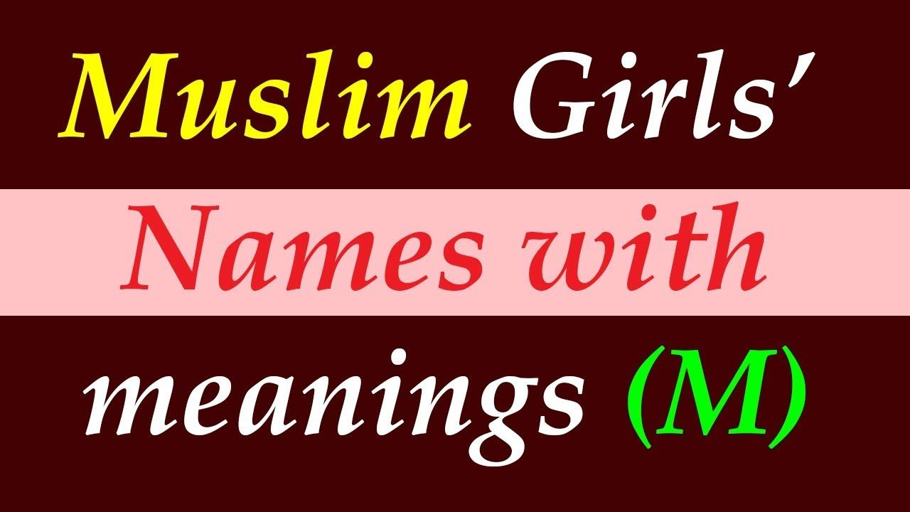 Modern Muslim Girls Name With Meaning Starting With M Islamic And Arabi Girl Names With Meaning Names With Meaning Girl Names