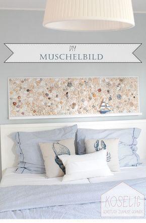 DIY Muschelbild | Haus gestalten | Pinterest | Muschel, Deko und ...