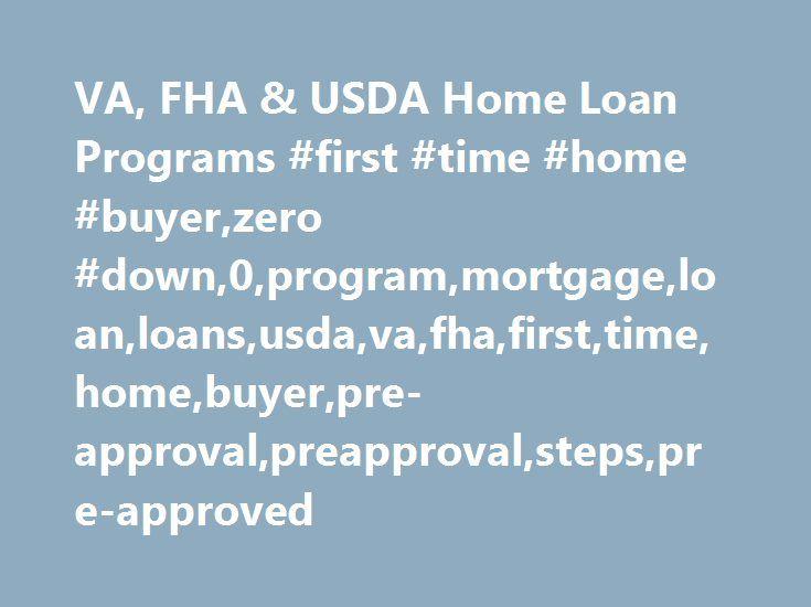 va fha usda home loan programs first time home buyer zero