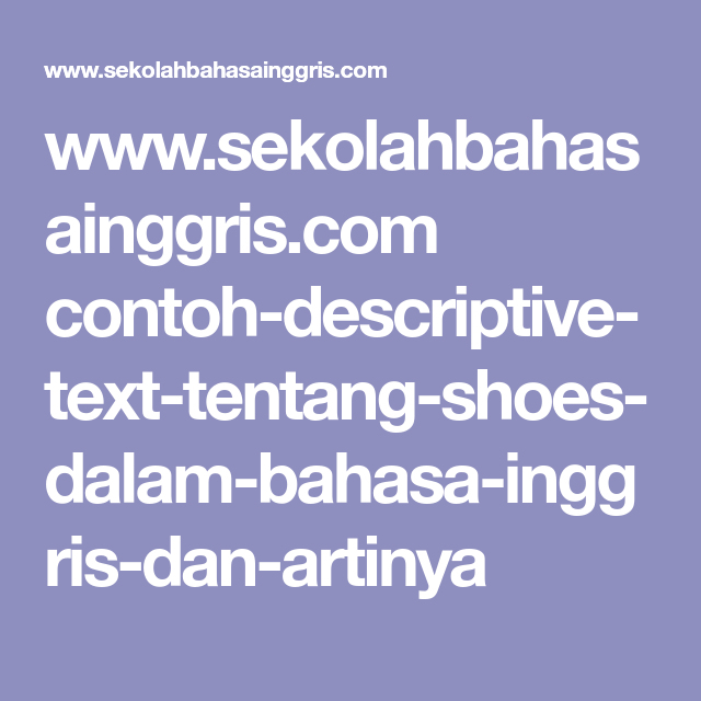 Www Sekolahbahasainggris Com Contoh Descriptive Text Tentang Shoes