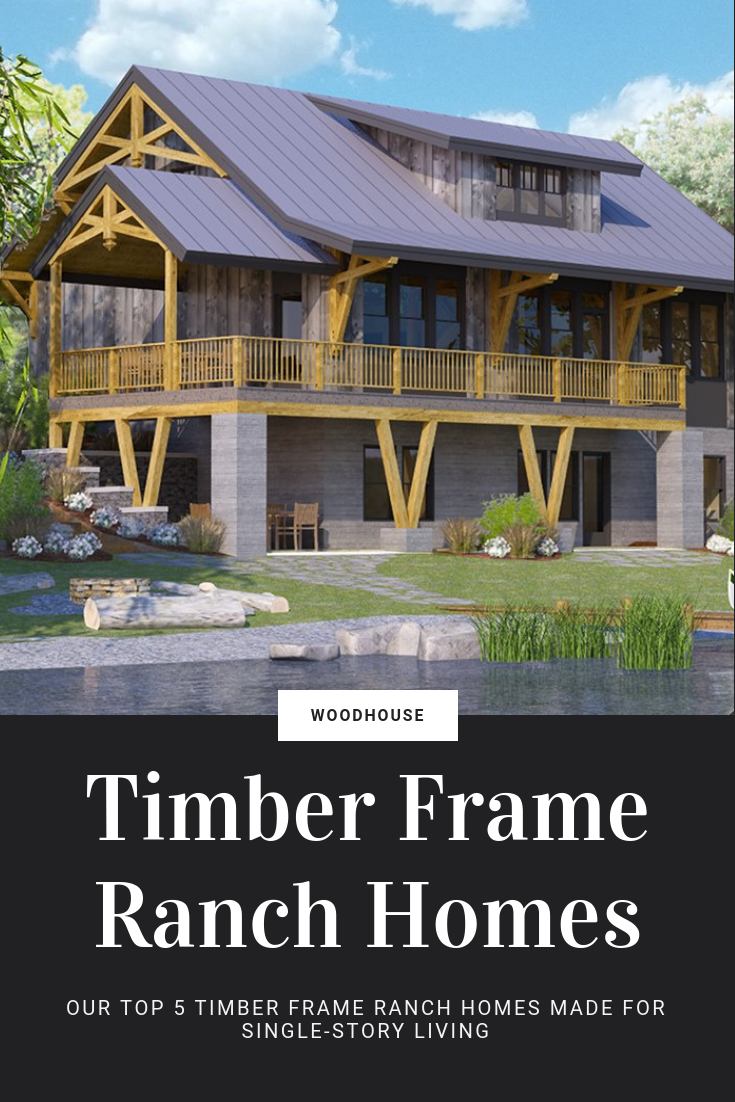 Our Favorite Timber Frame Ranch Homes Woodhouse The Timber Frame Company Ranch House Exterior Ranch Home Floor Plans Timber Frame Building