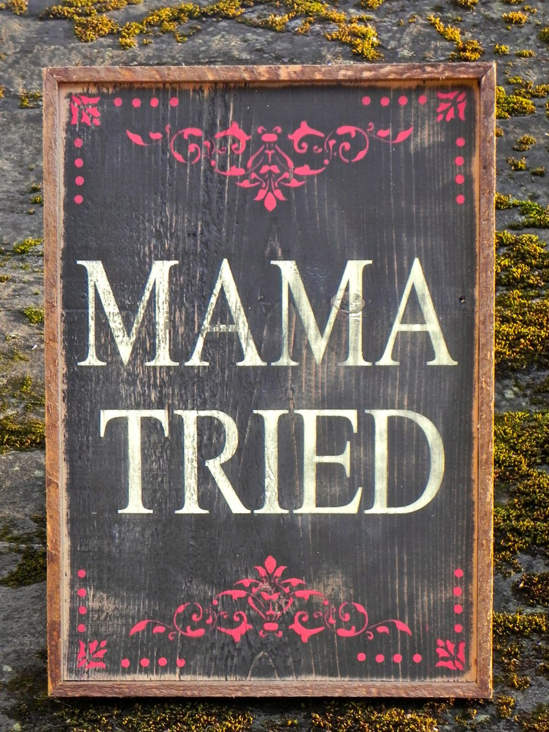 mama tried sign western signs and home decor humorous and funny