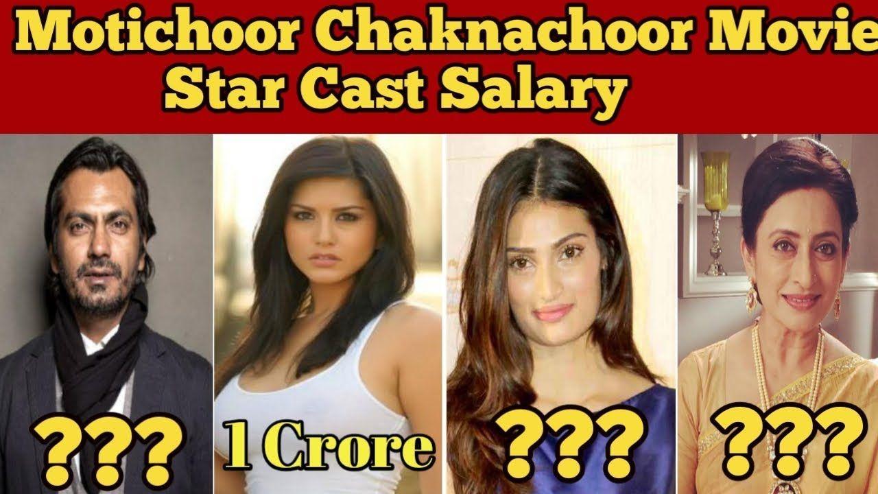 Motichoor Chaknachoor Movie Star Cast Salary Nawazuddin Siddiqui