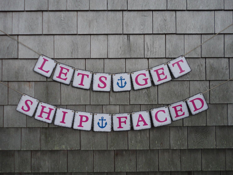 Bachelorette Banner, Nautical Bachelorette Banner, Bachelorette Party Decor, Ship Faced, Nautical Party Decor, Nautical Bachelorette Sign by IchabodsImagination on Etsy https://www.etsy.com/listing/193045781/bachelorette-banner-nautical