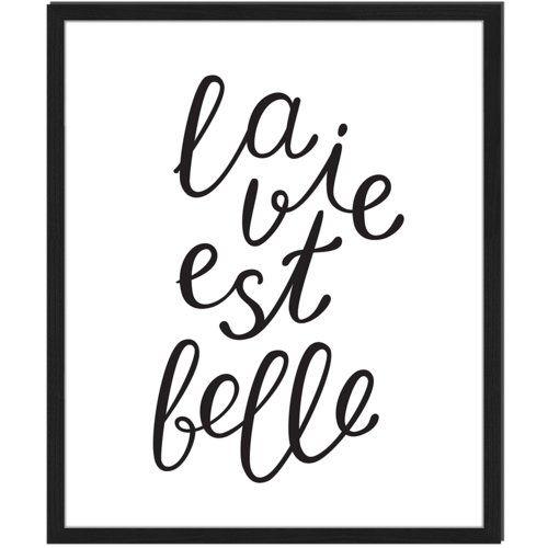 'La Vie Est Belle' Framed Textual Art East Urban Home Size: 63cm H x 53cm W
