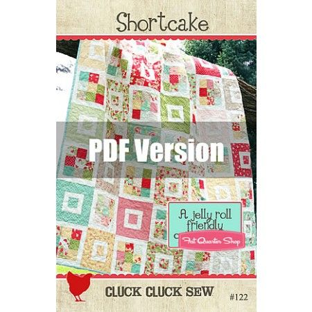 Shortcake Downloadable PDF Quilt Pattern Cluck Cluck Sew | things i ...