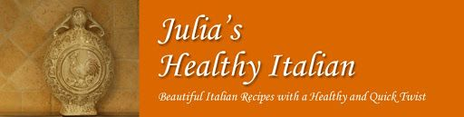 Julia's Healthy Italian Cooking: Perfect Every Time Meals