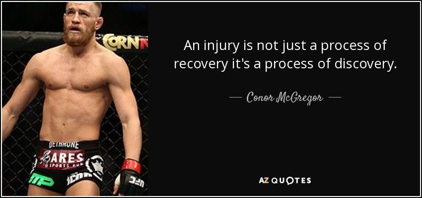 Conor Mcgregor Quote Conor Mcgregor Quotes Injury Quotes Injury Recovery Quotes