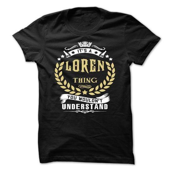LOREN .Its a LOREN Thing You Wouldnt Understand - T Shi - #tshirt customizada #hoodie kids. LOWEST SHIPPING => https://www.sunfrog.com/Names/LOREN-Its-a-LOREN-Thing-You-Wouldnt-Understand--T-Shirt-Hoodie-Hoodies-YearName-Birthday.html?68278