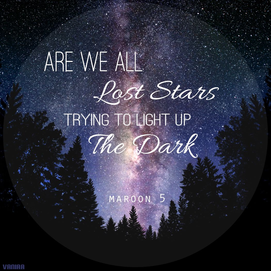 Quote From A Song By Maroon 5 Lost Stars Quote Song Maroon5