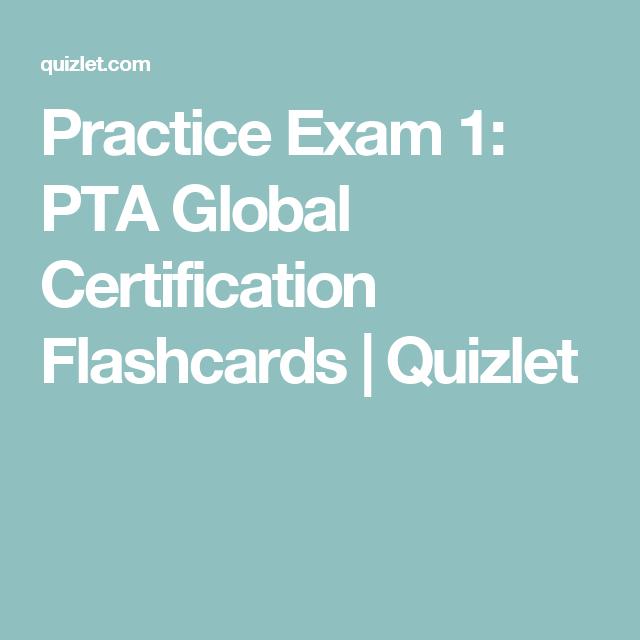 Practice Exam 1 Pta Global Certification Flashcards Quizlet