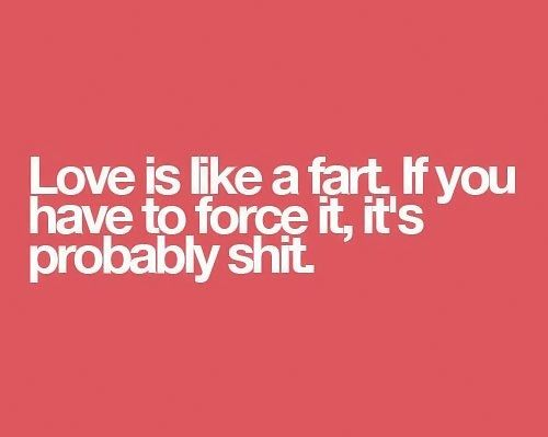 Motivational Quotes | Lovely Funny Love Inspirational Quotes Love Is Like A  Fart. If You