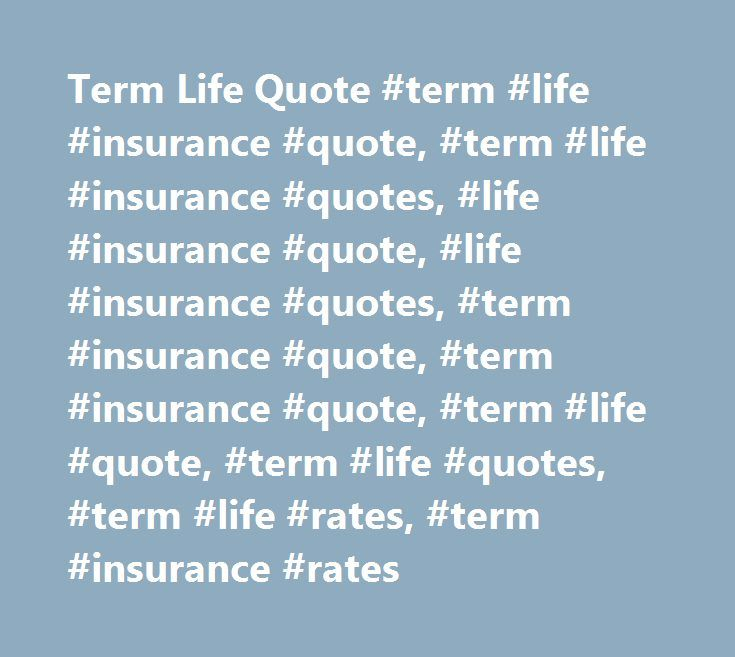 Term Life Quote Amusing Term Life Quote Term Life Insurance Quote Term Life