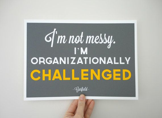 Typography Quote Print  I'm Not Messy Garfield by SacredandProfane