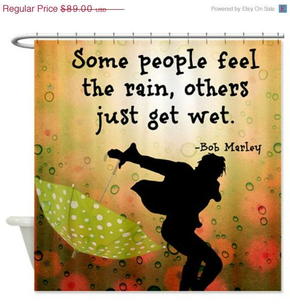 On Sale Shower Curtain Some People Feel The Rain Bob Marley Quote