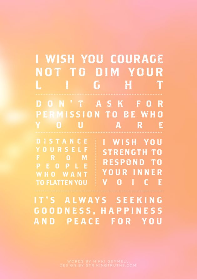 I Wish You Courage Inspirational Words Wishes For You My Wish For You