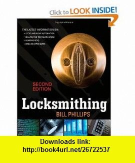 locksmithing second edition 9780071622752 bill phillips isbn 10