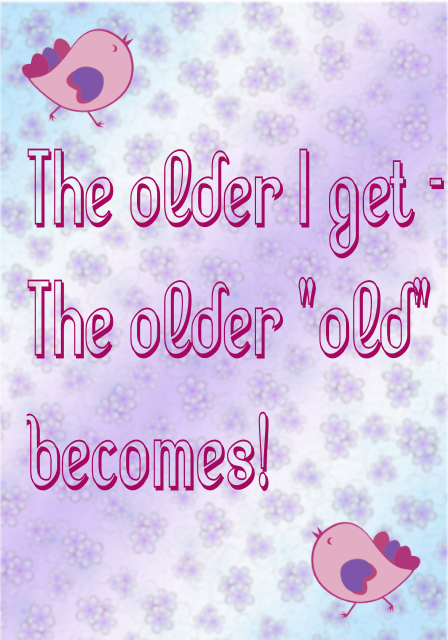 Getting older???